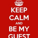 Be My Guest….