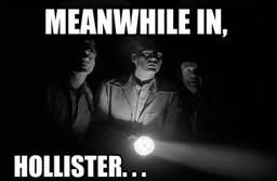 meanwhile in Hollister