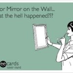 Mirror, Mirror, On The Wall…