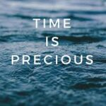 The Trouble Is, You Think You Have Time …